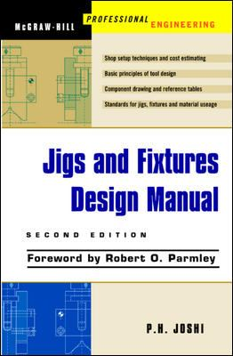 Jigs and Fixtures Design Manual 9780071405560