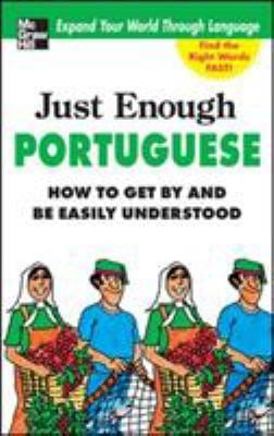 Just Enough Portuguese: How to Get by and Be Easily Understood 9780071597616