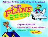 Just Plane Smart! Activities for Kids in the Air and on the Ground 245268