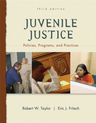 Juvenile Justice: Policies, Programs, and Practices 9780078111457