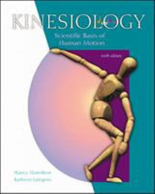 Kinesiology: Scientific Basis of Human Motion with Dynamic Human 2.0 and Powerweb: Health and Human Performance 9780072489101