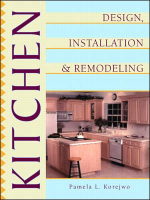 Kitchen Design, Installation, and Remodeling 9780070580718
