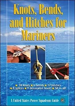 Knots, Bends, and Hitches for Mariners 9780071463218