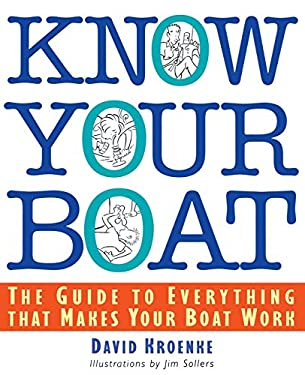 Know Your Boat Know Your Boat: The Guide to Everything That Makes Your Boat Work the Guide to Everything That Makes Your Boat Work 9780071361347
