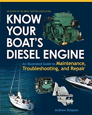 Know Your Boat's Diesel Engine: An Illustrated Guide to Maintenance, Troubleshooting, and Repair 9780071493437