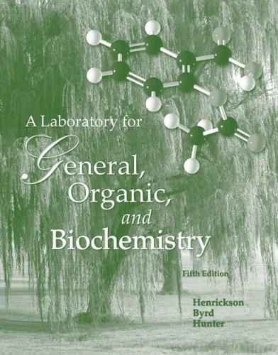 Lab Manual by Henrickson to Accompany General, Organic and Biochemistry 9780072828481