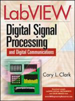 LabVIEW Digital Signal Processing: And Digital Communications 9780071444927