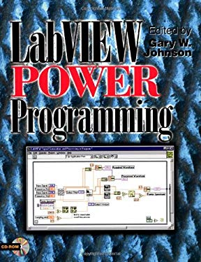LabVIEW Power Programming [With Includes LabVIEW Virtual Instruments from the Text] 9780079136664
