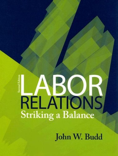 Labor Relations: Striking a Balance 9780073404899