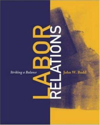 Labor Relations: Striking a Balance 9780072842210