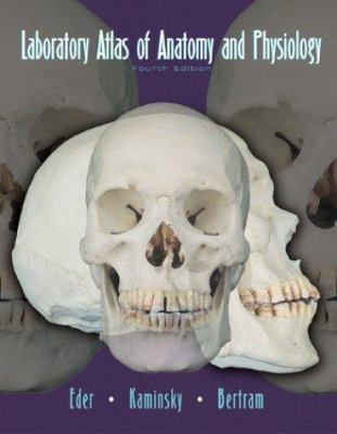 Laboratory Atlas of Anatomy and Physiology 9780072438109