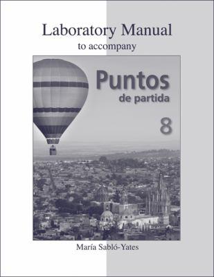 Puntos de Partida, Laboratory Manual by Sablo-Yates Maria, 9780073325507