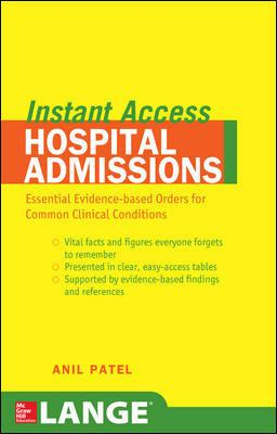 Lange Instant Access Hospital Admissions: Essential Evidence-Based Orders for Common Clinical Conditions 9780071481373