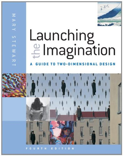 Launching the Imagination: A Guide to Two-Dimensional Design 9780077379803