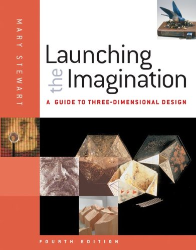 Launching the Imagination: A Guide to Three-Dimensional Design 9780077379810