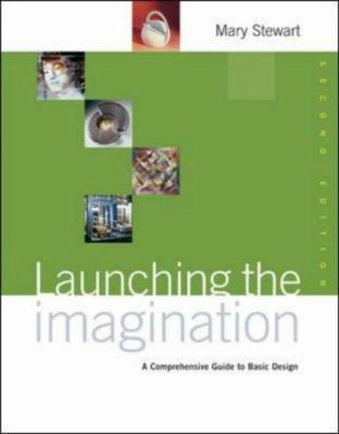 Launching the Imagination: A Comprehensive Guide to Basic Design [With CDROM] 9780072878738