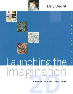 Launching the Imagination: A Guide to Two-Dimensional Design [With CDROM] 9780072878745