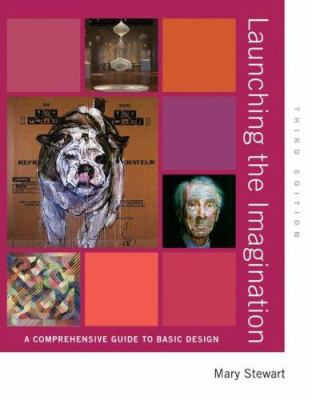 Launching the Imagination: A Comprehensive Guide to Basic Design 9780073526485