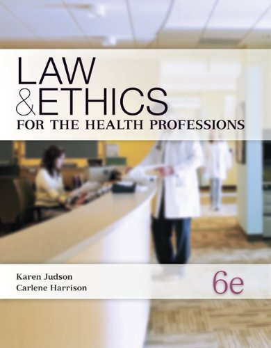 Law & Ethics for the Health Professions - 6th Edition