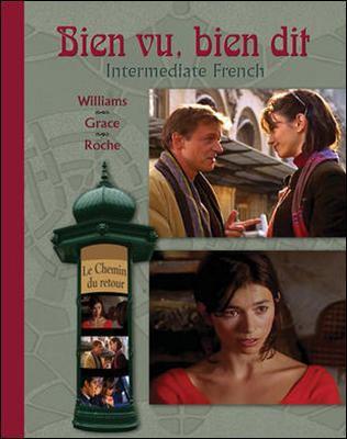 Le Chemin Du Retour: Instructional Version To Accompany Bien Vu, Bien Dit: Intermediate French