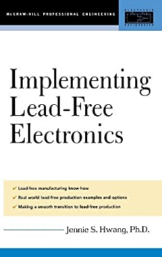 Lead-Free Implementation and Production: A Manufacturing Guide 9780071443746