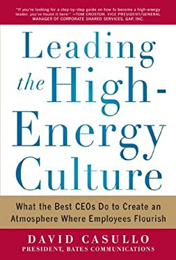 Leading the High Energy Culture: What the Best Ceos Do to Create an Atmosphere Where Employees Flourish 9780071781268