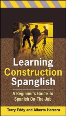 Learning Construction Spanglish: Beginner's Guide to Spanish On-The-Job 9780071448192