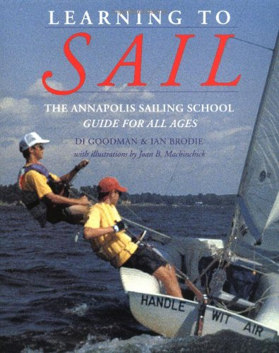 Learning to Sail: The Annapolis Sailing School Guide for Young Sailors of All Ages 9780070240148