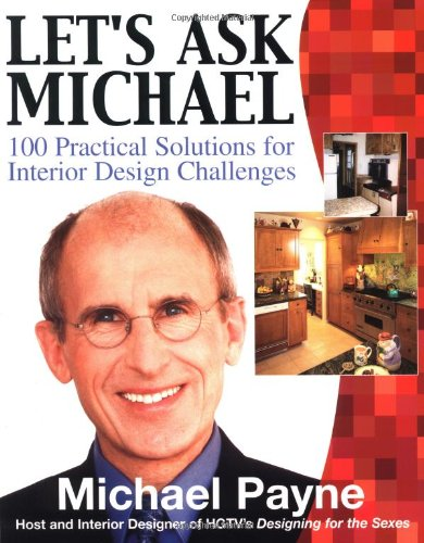 Let's Ask Michael: 100 Practical Solutions for Design Challenges 9780071416276