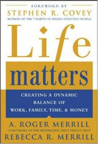Life Matters: Creating a Dynamic Balance of Work, Family, Time, and Money 9780071441780
