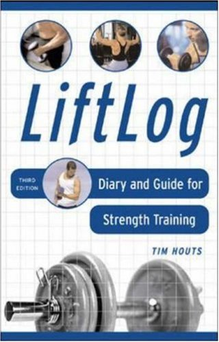 Liftlog: Diary and Guide for Strength Training 9780071459365