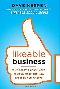 Likeable Business: Why Today's Consumers Demand More and How Leaders Can Deliver 9780071800471