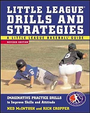 Little League Drills and Strategies: Imaginative Practice Drills to Improve Skills and Attitude 9780071410779