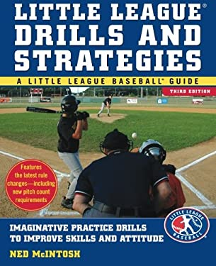 Little Leagues Drills & Strategies: Imaginative Practice Drills to Improve Skills and Attitude 9780071548014