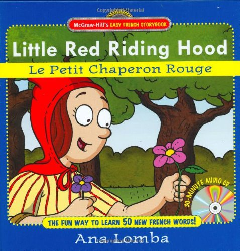 Little Red Riding Hood/Le Petit Chaperon Rouge [With CD] 9780071461672