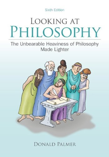 Looking at Philosophy: The Unbearable Heaviness of Philosophy Made Lighter 9780078038266