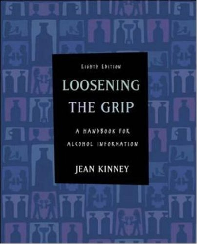 Loosening the Grip: A Handbook of Alcohol Information with Powerweb 9780073138893