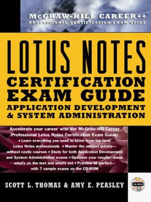 Lotus Notes Certification: Application Development and System Administration [With *] 9780079136749