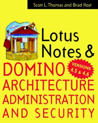 Lotus Notes & Domino 4.5 Architecture, Administration, & Security 9780070645622