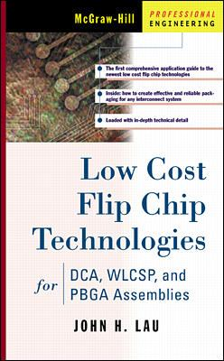 Low Cost Flip Chip Technologies for Dca, Wlcsp, and Pbga Assemblies 9780071351416