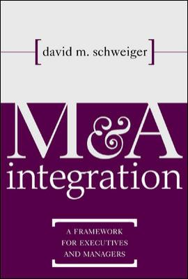 M&A Integration: A Framework for Executives and Managers 9780071383035
