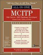 MCITP SQL Server 2005 Database Developer All-In-One Exam Guide: Exams 70-431, 70-441, and 70-442 [With CDROM]