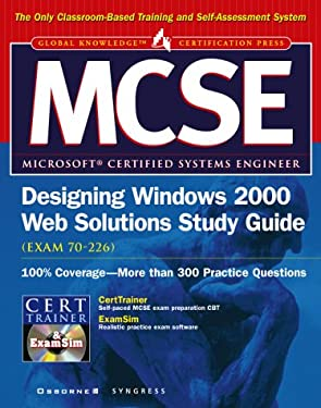 MCSE Designing Windows 2000 Web Solutions Study Guide: Exam 70-226 [With CDROM] 9780072191288