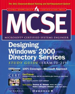 MCSE Designing a Windows 2000 Directory Services Infrastructure Study Guide, Exam 70-219 [With CDROM] 9780072125030