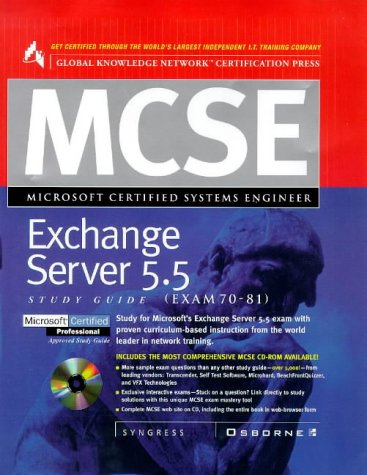 MCSE Exchange Server 5.5 Study Guide: Exam 70-81 [With Includes Simulation Questions, Individual Exams] 9780078824883