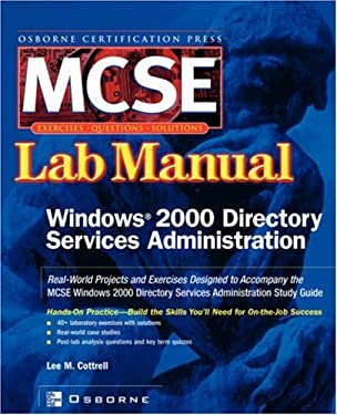 MCSE Windows 2000 Directory Services Administration: Lab Manual (Exam 70 217) 9780072223033