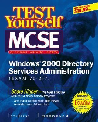 MCSE Windows 2000 Directory Services Test Yourself Practice Exams (Exam 70-215) 9780072129274