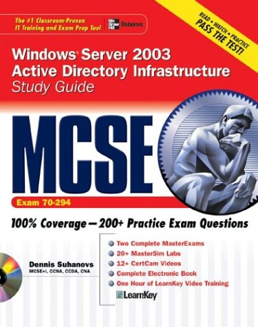 MCSE Windows Server 2003 Active Directory Infrastructure: Study Guide (Exam 70-294) [With CDROM] 9780072223194
