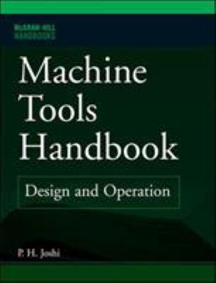 Machine Tools Handbook: Design and Operation 9780071494359