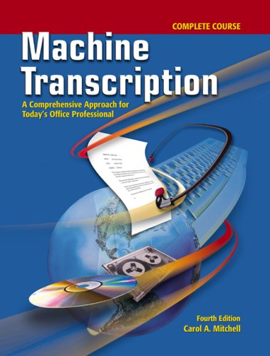 Machine Transcription, Complete Course: A Comprehensive Approach for Today's Office Professional [With CDROM] 9780077290474